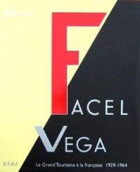 FACEL VEGA LE GRAND TOURISME A LA FRANCAISE 1939 - 1964 (2 VOL.)