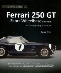 FERRARI 250 GT SHORT WHEELBASE: THE AUTOBIOGRAPHY OF 2119 GT