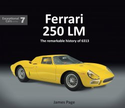 FERRARI 250 LM : THE REMARKABLE HISTORY OF 6313