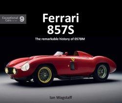 FERRARI 857S: THE REMARKABLE HISTORY OF 0578M