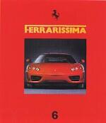 FERRARISSIMA   6 NEW SERIES 360 MODENA! FERRARI VS. ASTON MARTIN, GIUSEPPE BUSSO, 250 P5