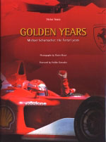 GOLDEN YEARS MICHAEL SCHUMACHER THE FERRARI YEARS