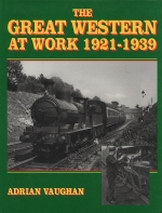 GREAT WESTERN AT WORK, THE 1921-1939