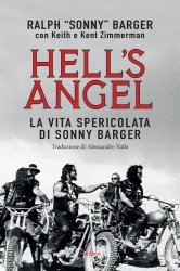 HELL'S ANGEL - LA VITA SPERICOLATA DI SONNY BARGER