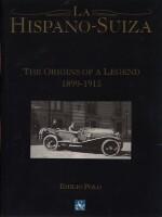 HISPANO SUIZA LOS ORIGENES DE UNA LEYENDA 1899-1915, LA