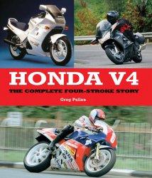 HONDA V4 - THE COMPLETE FOUR-STROKE STORY