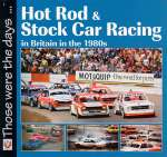 HOT ROD AND STOCK CAR RACING IN BRITAIN IN THE 1980S