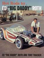 HOT RODS BY ED ROTH BIG DADDY