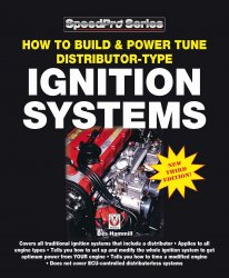HOW TO BUILD & POWER TUNE DISTRIBUTOR-TYPE IGNITION SYSTEMS : NEW 3RD EDITION!