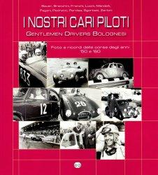 I NOSTRI CARI PILOTI, OUR BELOVED PILOTS - GENTLEMEN DRIVERS BOLOGNESI