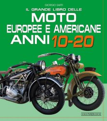 IL GRANDE LIBRO DELLE MOTO EUROPEE E AMERICANE ANNI 10-20