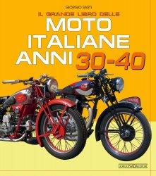 IL GRANDE LIBRO DELLE MOTO ITALIANE ANNI 30-40