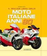 IL GRANDE LIBRO DELLE MOTO ITALIANE ANNI 80