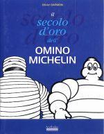 IL SECOLO D'ORO DELL'OMINO MICHELIN