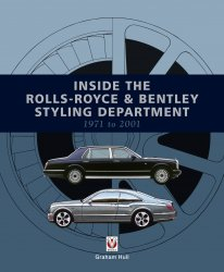 INSIDE THE ROLLS ROYCE & BENTLEY STYLING DEPARTMENT 1971 TO 2001