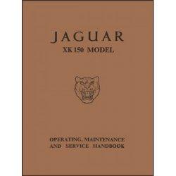 JAGUAR XK 150 MODEL - OPERATING, MAINTENANCE AND SERVICE HANDBOOK