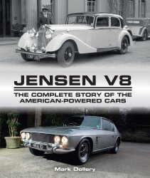 JENSEN V8: THE COMPLETE STORY OF THE AMERICAN-POWERED CARS
