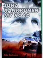 JUHA KANKKUNEN MY ROAD