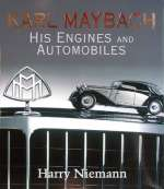 KARL MAYBACH HIS ENGINES AND AUTOMOBILES