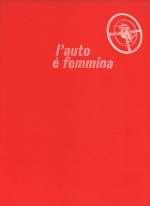 L'AUTO E' FEMMINA 1948-1968