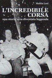 L'INCREDIBILE CORSA - UNA STORIA VERA DIVENTATA LEGGENDA