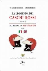 LA LEGGENDA DEI CASCHI ROSSI - THE LEGEND OF RED HELMETS