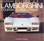 LAMBORGHINI COUNTACH LP400, LP500S LE SUPERCARS