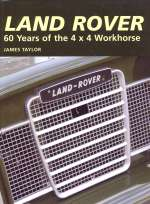 LAND ROVER 60 YEARS OF THE 4X4 WORKHORSE