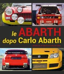 LE ABARTH DOPO CARLO ABARTH (NUOVA EDIZIONE)