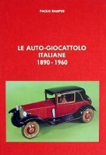 LE AUTO GIOCATTOLO ITALIANE 1890-1960