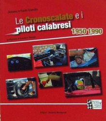 LE CRONOSCALATE E I PILOTI CALABRESI 1950 - 1990