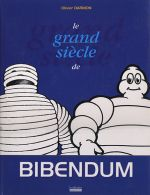 LE GRAND SIECLE DE BIBENDUM