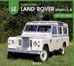 LE LAND ROVER SERIES I, II, III DE MON PERE