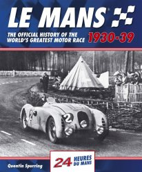 LE MANS 1930-39: THE OFFICIAL HISTORY OF THE WORLD'S GREATEST MOTOR RACE