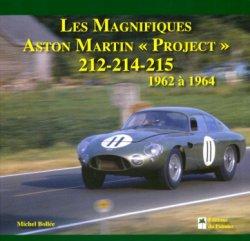 LES MAGNIFIQUES ASTON MARTIN PROJECT 212-214-215 1962 A 1964