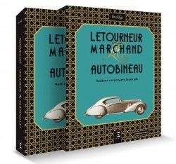 LETOURNEUR & MARCHAND AUTOBINEAU, MAITRES CARROSSIERS FRANCAIS