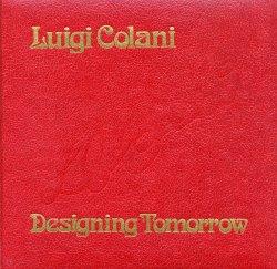 LUIGI COLANI DESIGNING TOMORROW