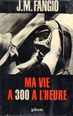 MA VIE A 300 A L'HEURE