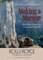 MAKING A MARQUE - ROLLS-ROYCE MOTOR CAR PROMOTION 1904-1940