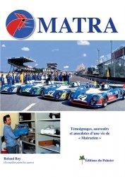 "MATRA - TEMOIGNAGES, SOUVENIRS ET ANECDOTES D'UNE VIE DE ""MATRACIEN"""