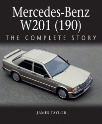 MERCEDES BENZ W201 (190) THE COMPLETE STORY