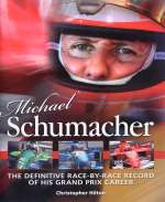 MICHAEL SCHUMACHER THE DEFINITIVE RACE BY RACE RECORD OF HIS GRAND PRIX CAREER