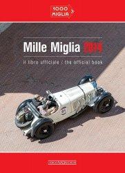 MILLE MIGLIA 2014 IL LIBRO UFFICIALE / THE OFFICIAL BOOK