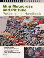 MINI MOTOCROSS AND PIT BIKE PERFORMANCE HANDBOOK