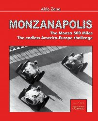 MONZANAPOLIS THE MONZA 500 MILES THE ENDLESS AMERICA-EUROPE CHALLENGE
