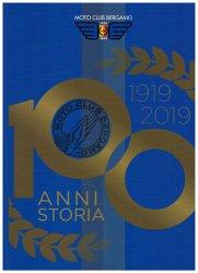 MOTO CLUB BERGAMO 1919-2019: 100 ANNI DI STORIA