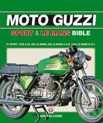 MOTO GUZZI SPORT & LE MANS BIBLE (SOFTBACK)