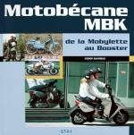 MOTOBECANE MBK DE LA MOTOBYLETTE AU BOOSTER