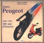 MOTOS PEUGEOT 1898-1998 100 ANS D'HISTOIRE