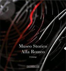 MUSEO STORICO ALFA ROMEO IL CATALOGO
